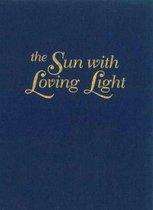 The Sun with Loving Light