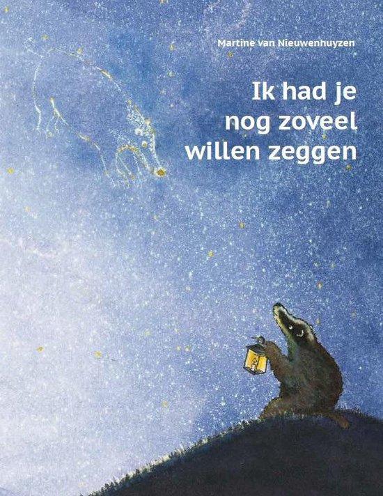 Boek cover Ik had je nog zoveel willen zeggen van Martine Van Nieuwenhuyzen