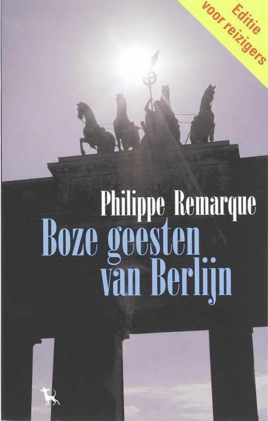 Boek cover Boze geesten van Berlijn van Philippe Remarque (Paperback)