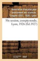 50e session, compte-rendu. Lyon, 1926