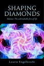 Shaping Diamonds