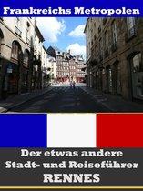 Rennes - Der etwas andere Stadt- und Reiseführer - Mit Reise - Wörterbuch Deutsch-Französisch