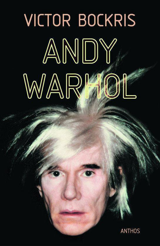 Leven en dood van Andy Warhol - V. Bockris  