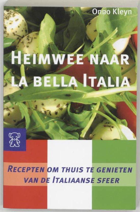 Heimwee Naar La Bella Italia - Onno H. Kleyn |