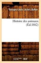 Histoire Des Animaux (�d.1882)