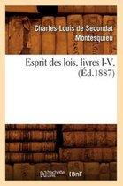 Esprit Des Lois, Livres I-V, (�d.1887)