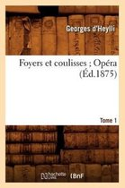 Foyers et coulisses 8. Opera. Tome 1 (Ed.1875)