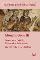 Mönchsleben III - Jonas von Bobbio: Leben des Kolumban - Wetti: Leben des Gallus