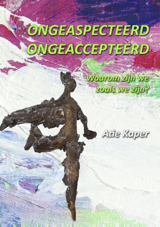 Ongeaspecteerd! ongeaccepteerd? - Atie Kaper | Fthsonline.com
