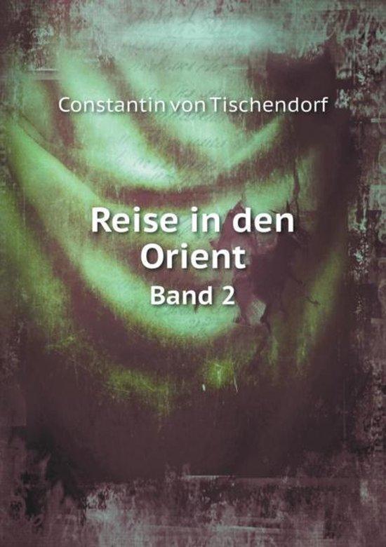 Boek cover Reise in Den Orient Band 2 van Constantin Von Tischendorf (Paperback)