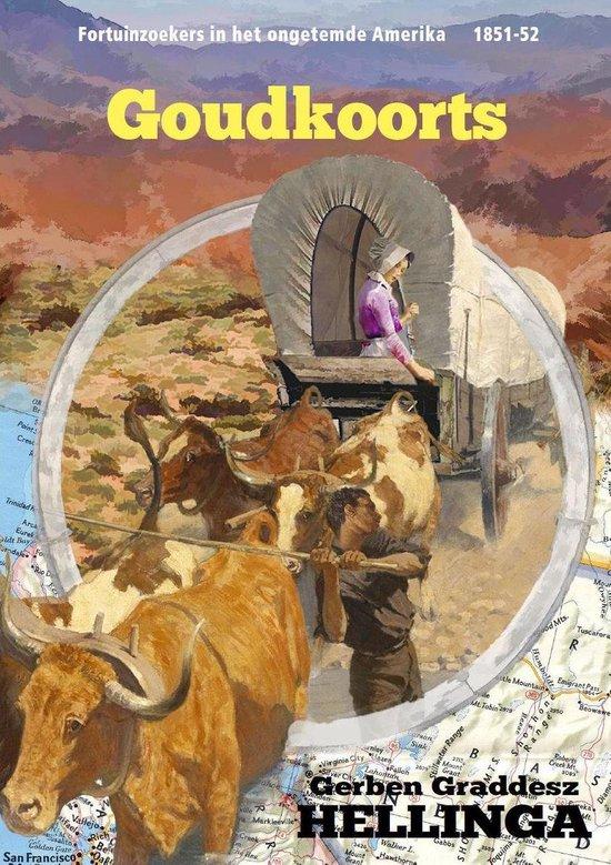 Het ongetemde Amerika 4 - Goudkoorts - Gerben Graddesz Hellinga   Readingchampions.org.uk