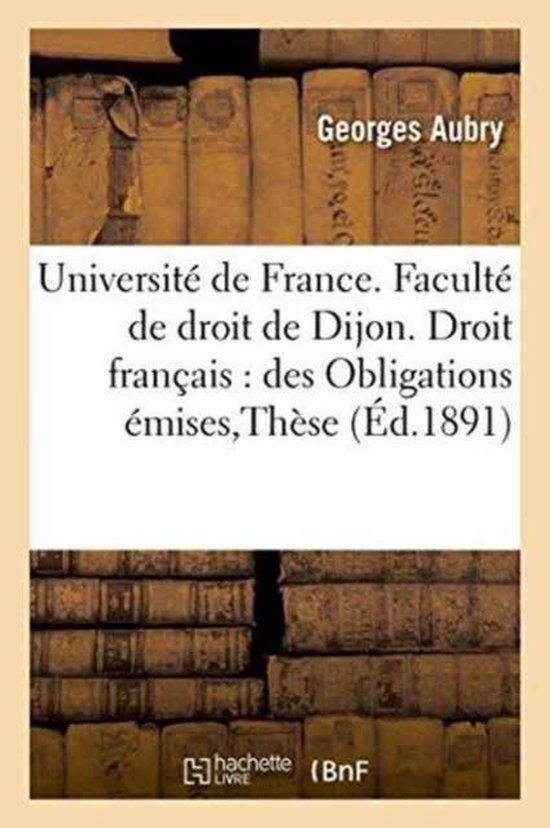 Universite de France. Faculte de Droit de Dijon. Droit Francais