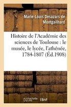 Histoire de l'Academie des sciences de Toulouse