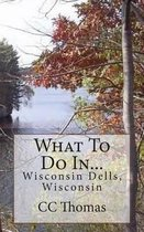 What to Do In...Wisconsin Dells, Wisconsin