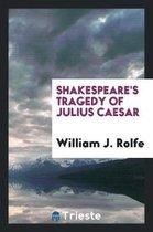 Shakespeare's Tragedy of Julius Caesar