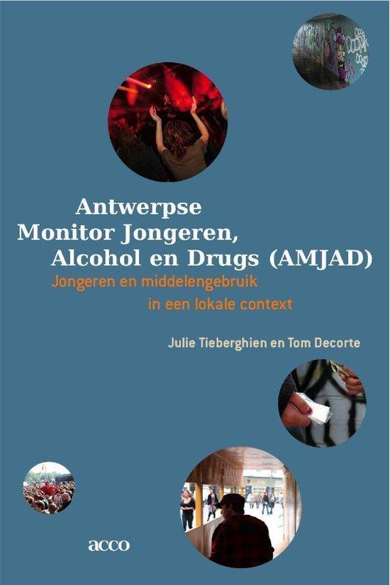 Antwerpse Monitor Jongeren, Alcohol En Drugs(Amjad) - Julie Tieberghien  