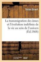 La Transmigration Des Ames Et l'Evolution Indefinie de la Vie Au Sein de l'Univers