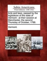 Acts and Laws, Passed by the Legislature of the State of Vermont
