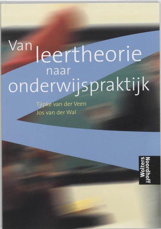 Van Leertheorie Naar Onderwijspraktijk - Tjipke van der Veen |