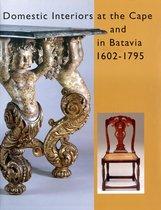 Domestic Interiors at the Cape and in Batavia 1602-1795