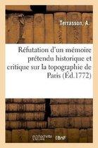 Refutation d'un memoire pretendu historique et critique sur la topographie de Paris
