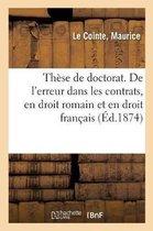 These de Doctorat. de l'Erreur Dans Les Contrats, En Droit Romain Et En Droit Francais