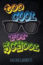 Too cool for School Hausaufgabenheft