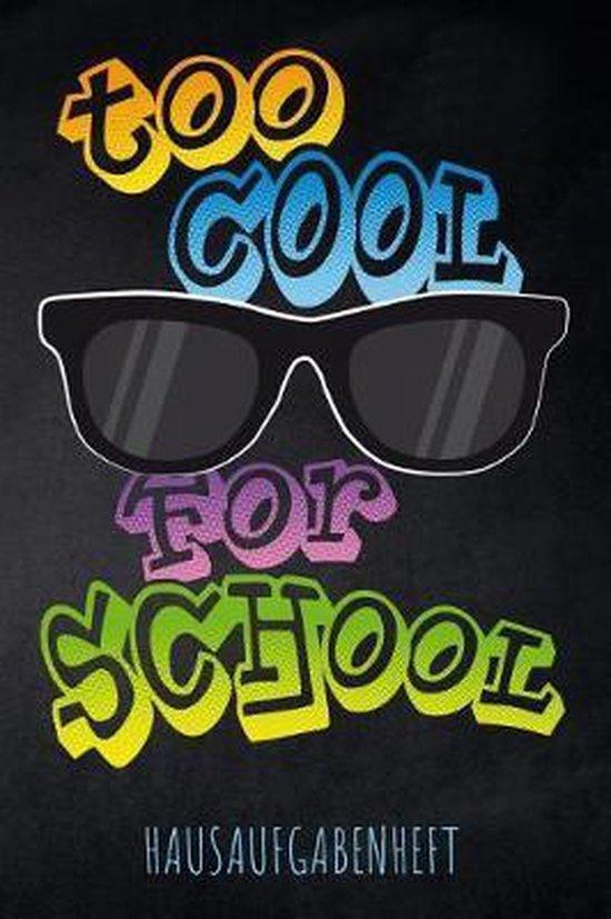 Too cool for School Hausaufgabenheft