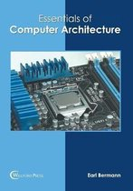 Essentials of Computer Architecture
