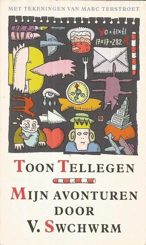 Mijn avonturen door V. Swchwrm - Toon Tellegen |
