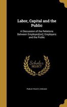 Labor, Capital and the Public