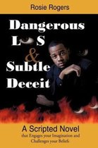 Dangerous Lies and Subtle Deceit