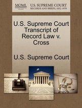 U.S. Supreme Court Transcript of Record Law V. Cross