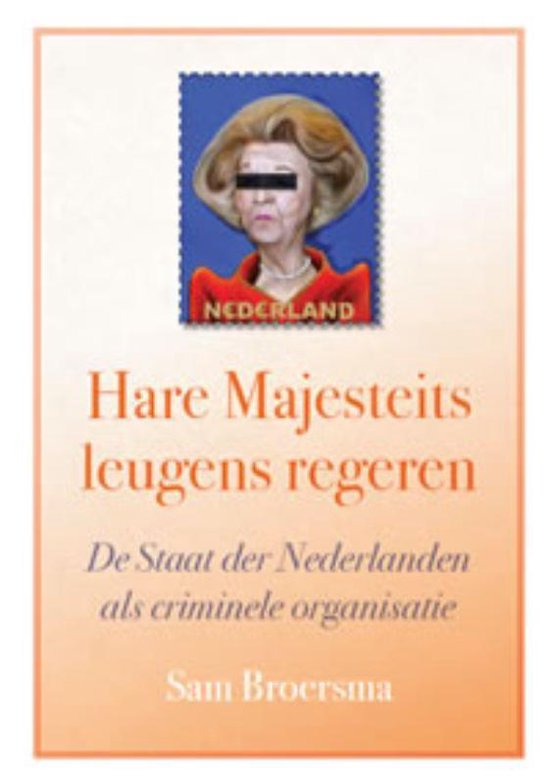 Cover van het boek 'Hare Majesteits leugens regeren' van S Broersma
