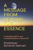 A Message from Beyond the Essence
