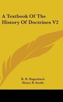 A Textbook of the History of Doctrines V2