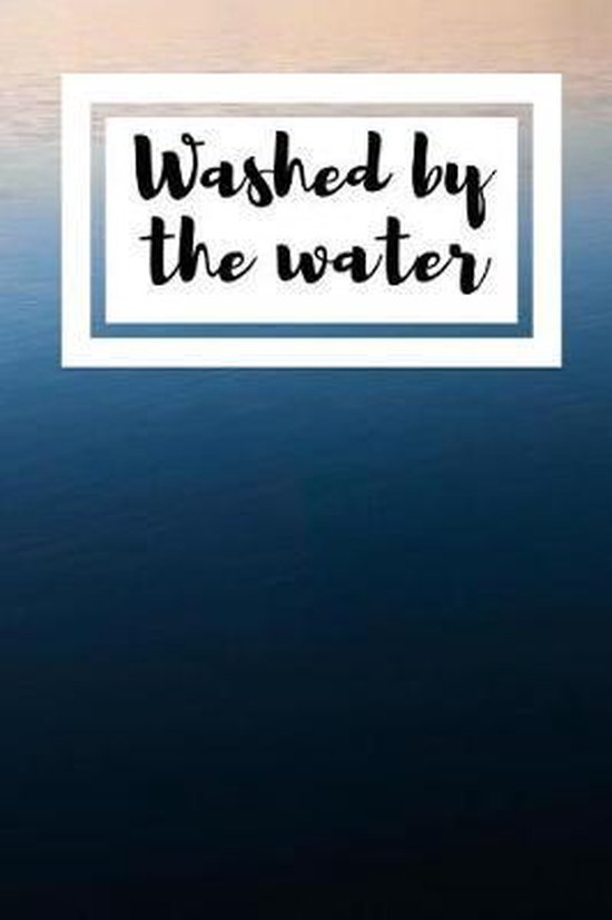 Washed By The Water