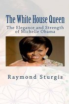 Boekomslag van 'The White House Queen: The Elegance and Strength of Michelle Obama'
