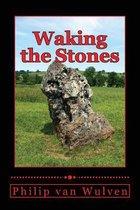 Waking the Stones