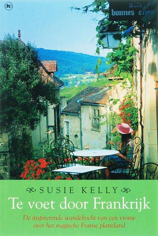 Te Voet Door Frankrijk - Susie Kelly |