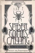 A Spider Comes Calling
