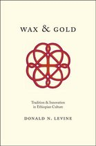 Wax and Gold - Tradition and Innovation in Ethiopian Culture