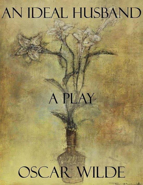 Boek cover An Ideal Husband: A Play van Oscar Wilde (Onbekend)