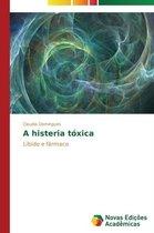 A Histeria Toxica
