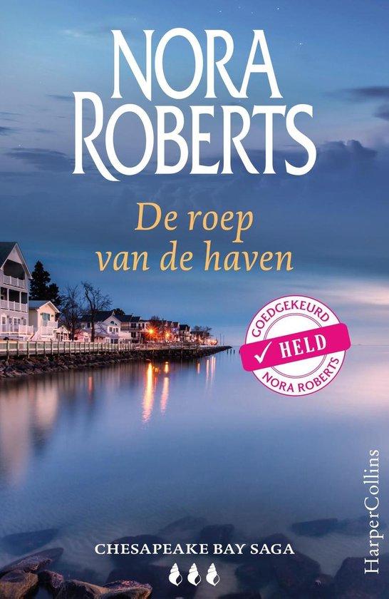 Chesapeake Bay Saga 3 - De roep van de haven - Nora Roberts |