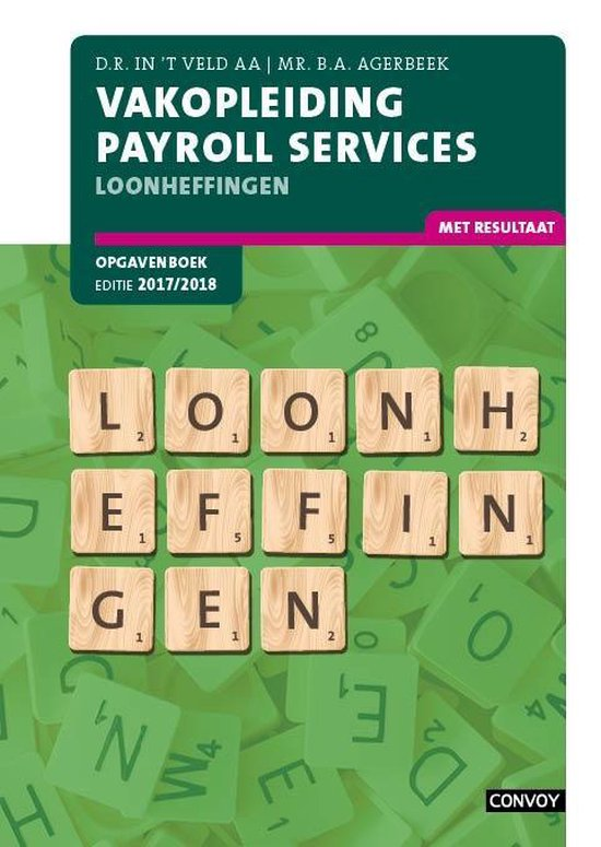 Vakopleiding Payroll Services Loonheffingen 2017/2018 Opgavenboek - D.R. in 't Veld | Fthsonline.com