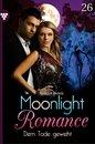 Moonlight Romance 26 – Romantic Thriller