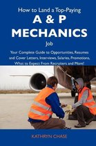 How to Land a Top-Paying A & P Mechanics Job
