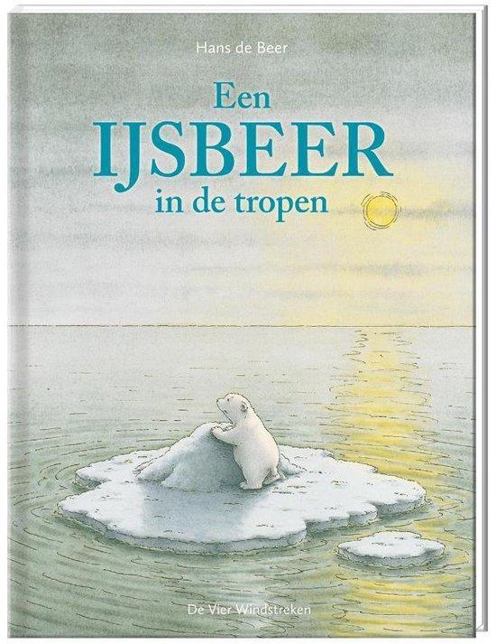 Kleine IJsbeer - Een ijsbeer in de tropen - Hans de Beer |