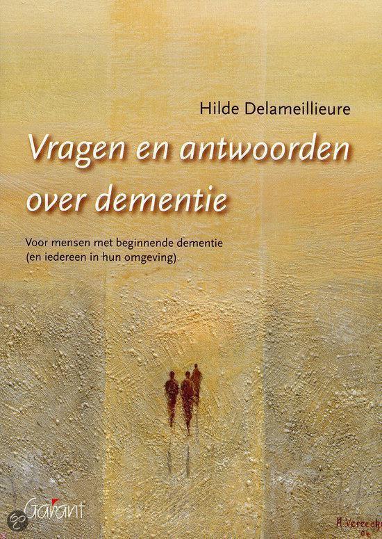 Vragen En Antwoorden Over Dementie - Hilde Delameillieure |